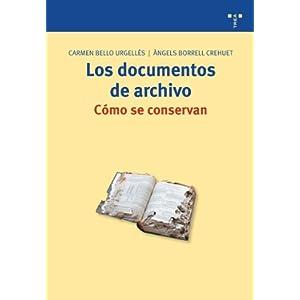 Los documentos de archivo: cómo se conservan (Biblioteconomía y Administración Cultural)
