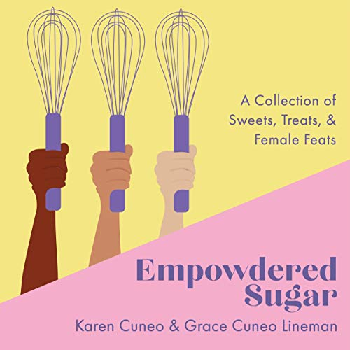(Empowdered Sugar: A Collection of Sweets, Treats, and Female Feats)