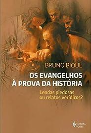 Os Evangelhos à prova da história: Lendas piedosas ou relatós verídicos?