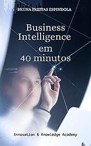 Business Intelligence em 40 minutos