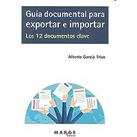 Guía documental para exportar e importar. Los 12 documentos clave: 0 (Gestiona)