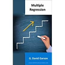 Multiple Regression: 2014 Edition (Statistical Associates Blue Book Series 6)