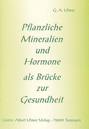 Pflanzliche Mineralien und Hormone als Brücke zur Gesundheit