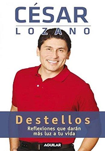 Destellos: Reflexiones que darán más luz a tu vida (Spanish Edition)