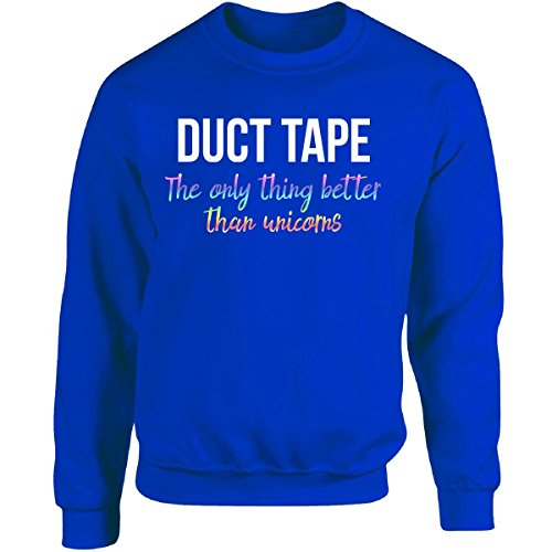 duct-tape-the-only-thing-better-than-unicorns-funny-adult-sweatshirt-4xl-royal