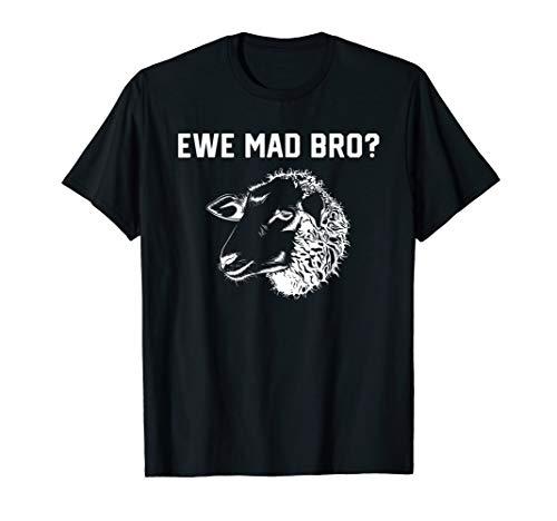 Funny Animal T-shirt Sheep (Ewe Mad Bro? Funny Animal Pun T-Shirt for Sheep Lovers)