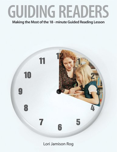 Guiding Readers: Making the Most of the 18-Minute Guided Reading Lesson ()