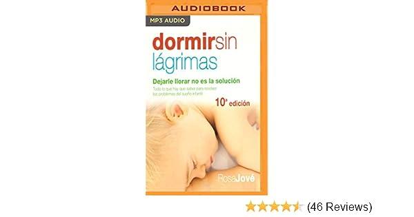 Dormir sin lágrimas (Narración en Castellano): Dejarle llorar no es la solución (Spanish Edition): Rosa Jové, Nuria Samso: 9781721384471: Amazon.com: Books