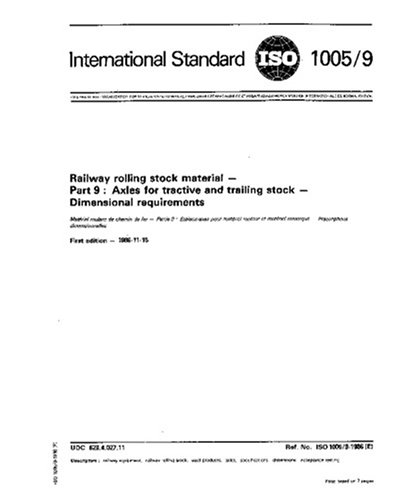 Iso 1005 9 1986  Railway Rolling Stock Material    Part 9  Axles For Tractive And Trailing Stock    Dimensional Requirements