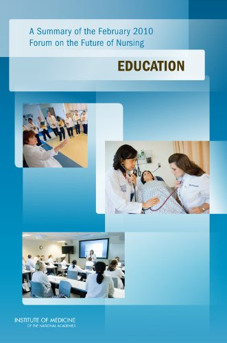 A Summary of the February 2010 Forum on the Future of Nursing: Education