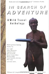 In Search of Adventure: A Wild Travel Anthology Paperback