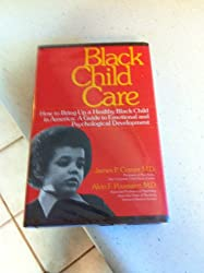 Black Child Care: How to Bring Up a Healthy Black Child in America - A Guide to Emotional and Psychological Development