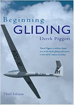Beginning Gliding (Flying and Gliding) by Derek Piggott (2002-07-01)