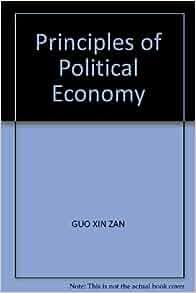 of Political Economy: GUO XIN ZAN: 9787509516874: Amazon.com: Books