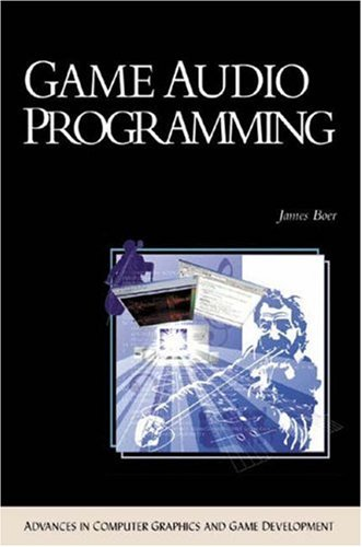 Game Audio Programming (ADVANCES IN COMPUTER GRAPHICS AND GAME DEVELOPMENT SERIES) by Brand: Charles River Media