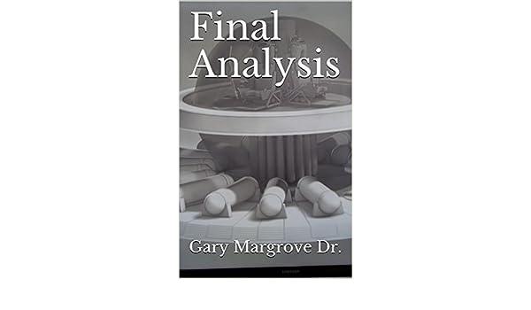 Amazon final analysis ebook gary margrove dr gary margrove amazon final analysis ebook gary margrove dr gary margrove kindle store fandeluxe Epub