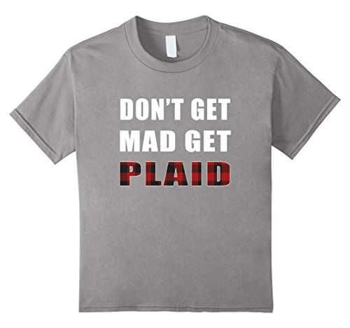 unisex-child Don't Get Mad Get Plaid Flannel Lumberjack T-Shirt 10 Slate