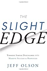 The Slight Edge: Turning Simple Disciplines into Massive Success and Happiness Hardcover