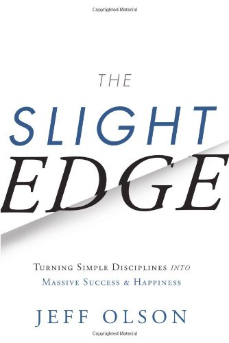 The Slight Edge: Turning Simple Disciplines into Massive Success and Happiness]()