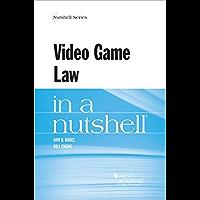 Video Game Law in a Nutshell (Nutshells)