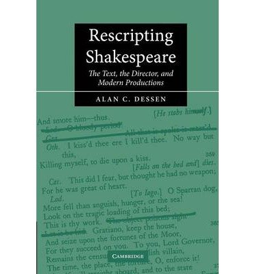 Download [(Rescripting Shakespeare: The Text, the Director, and Modern Productions )] [Author: Alan C. Dessen] [Nov-2012] pdf