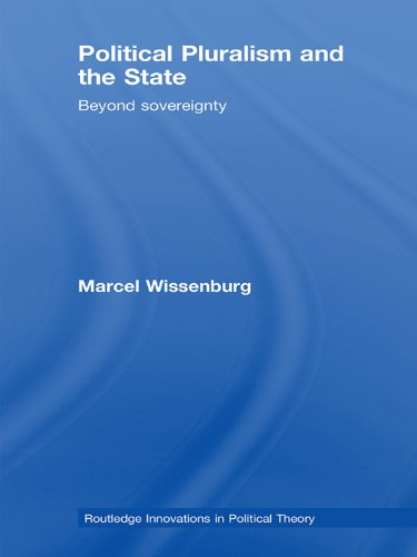 Download Political Pluralism and the State: Beyond Sovereignty (Routledge Innovations in Political Theory) Pdf