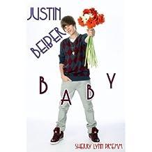 Justin Bieber Baby (New Justin Bieber Books Book 1)