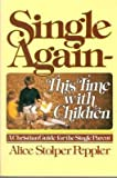 Single Again--This Time with Children, Alice S. Peppler, 0806619104