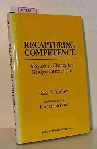 Recapturing Competence: A System's Change for Geropsychiatric Care