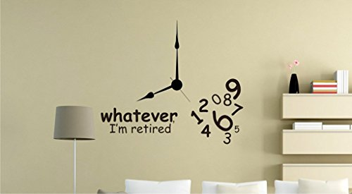Whatever I'm Retired Funny Clock Office Wall Decal Sticker V