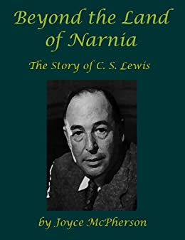Beyond the Land of Narnia: The Story of C.S. Lewis (Biographies by Joyce McPherson) by [McPherson, Joyce]