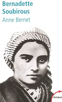 Bernadette Soubirous. La guerrière désarmée par Bernet