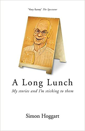 Long Lunch: My Stories and I'm Sticking to Them: Simon
