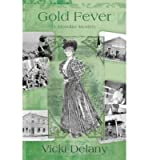 Front cover for the book Gold Fever by Vicki Delany