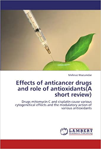 Effects of anticancer drugs and role of antioxidants(A short review): Drugs mitomycin C and cisplatin cause various cytogenetical effects and the modulatory action of various antioxidants