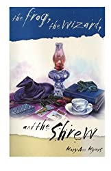 The Frog, the Wizard, and the Shrew (For Women Only)