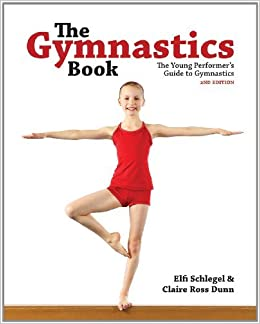 The Gymnastics Book The Young Performers Guide to Gymnastics