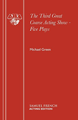 The Third Great Coarse Acting Show - Five Plays (Acting - Coarse Michael