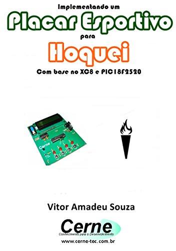 Implementando um Placar Esportivo para Hoquei Com base no XC8 e PIC18F2520