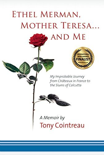 Download By Tony Cointreau Ethel Merman, Mother Teresa...and Me: My Improbable Journey from Ch?›teaux in France to the Slums of pdf