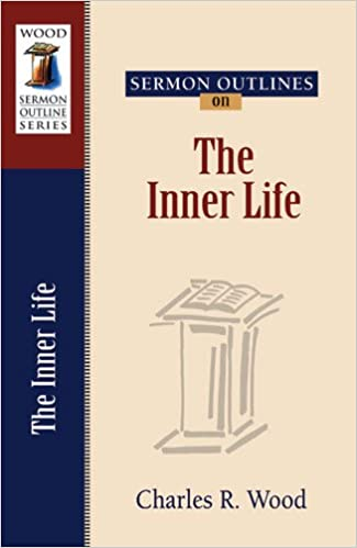 Sermon Outlines on the Inner Life (Wood Sermon Outlines) (Wood