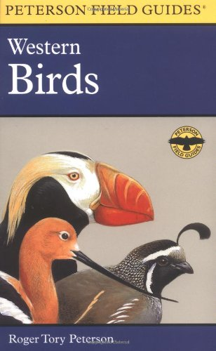 A Field Guide to Western Birds: A Completely New Guide to Field Marks of All Species Found in North America West of the 100th Meridian and North of Mexico (Peterson Field Guides)