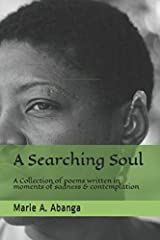 A Searching Soul: A Collection of poems written in moments of sadness & contemplation Paperback