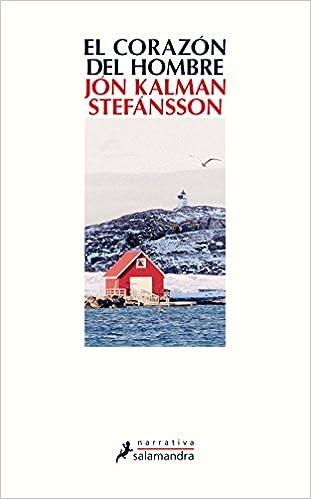 CORAZÓN DEL HOMBRE, EL (Narrativa): Amazon.es: Jón Kalman Stefánsson: Libros