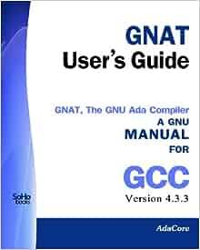 Gnat User 39 S Guide Gnat The Gnu Ada Compiler