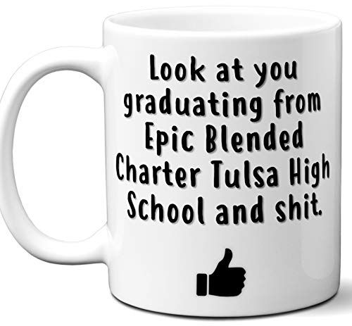 - Epic Blended Charter Tulsa High School Graduation Gift. Cocoa, Coffee Mug Cup. Student High School Grad Idea Teen Graduates Boys Girls Him Her Class. Funny Congratulations. 11 oz.