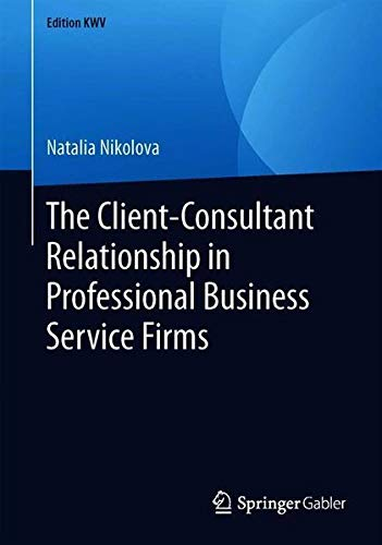 The Client-Consultant Relationship in Professional Business Service Firms