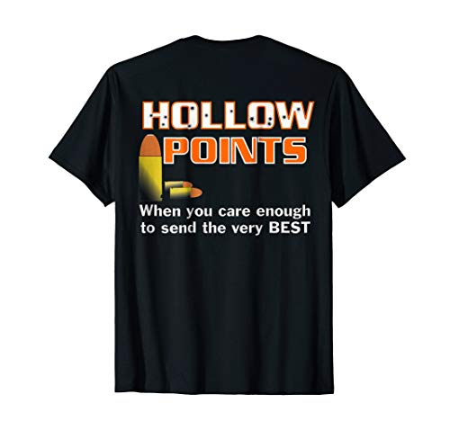 Hollow Points Bullets Send the Best T-Shirt Back