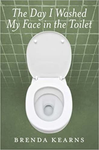 Amazon.com: The Day I Washed My Face in the Toilet (9781927711040 ...