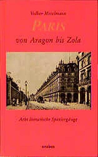 Paris von Aragon bis Zola: Acht literarische Spaziergänge